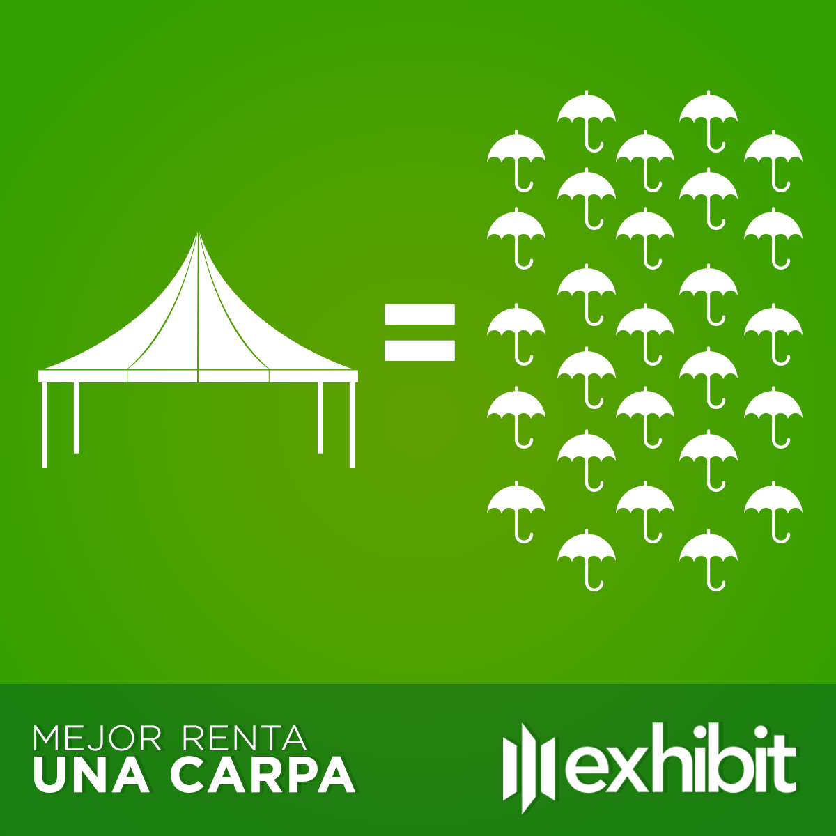 Exhibit una renta, una carpa